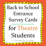 Fun First Day Entrance Survey Cards for Back to School Theatre or Drama Students