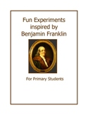 Fun Experiments Inspired by Benjamin Franklin (For Primary Students)