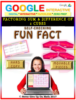 Fun Fact: Factor Sum & Difference of 2 Cubes (Google Interactive & Hard Copy)