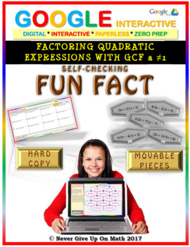 Fun Fact: Factoring Quadratic Expressions w GCF (Google Interactive & Hard Copy)