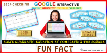 Fun Fact: Solve by Completing the Square (Google Interactive & Hard Copy)