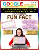 Fun Fact: Solve by Quadratic Formula L1 (2 Option answers) (Google & Hard Copy)