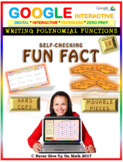 Fun Fact: Writing Polynomial Functions LEVEL 6 (Google Interactive & Hard Copy)