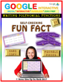 Fun Fact: Writing Polynomial Functions LEVEL 7 (Google Interactive & Hard Copy)