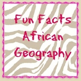 Fun Facts - African Geography