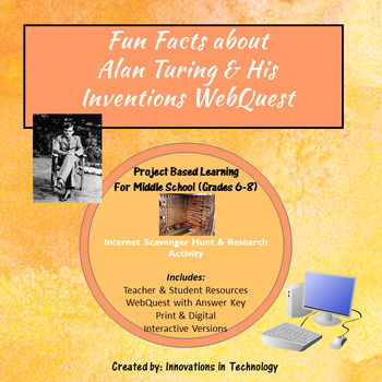 Fun Facts about Alan Turing - WebQuest / Internet Scavenger Hunt