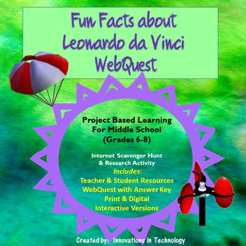 Fun Facts about Leonardo DaVinci - WebQuest / Internet Scavenger Hunt