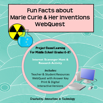 Fun Facts about Madam Marie Curie - Internet Scavenger Hunt