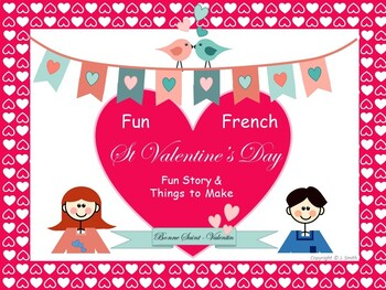 Fun French: French Valentine's Day / La Saint-Valentin. Story, Vocab, Activities