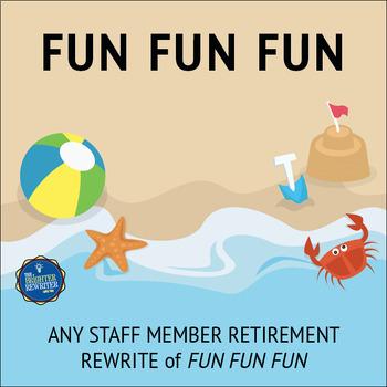 Retirement Song Lyrics for Fun Fun Fun