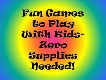 Fun Games to Play With Kids-Zero Supplies Needed!