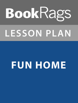 Fun Home Lesson Plans