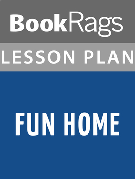 Fun Home Lesson Plans