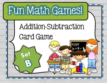 Fun Math Games - Addition / Subtraction (Set B)