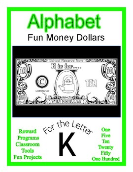 Fun Money Dollars by the letter ~ Letter K ~ Rewards  Math Center  Drama Support