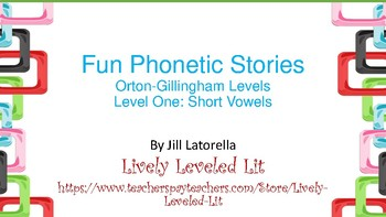 Fun Phonetic Stories: Orton-Gillingham Level One: Short Vowels