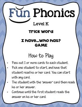 Kindergarten Fundationally FUN PHONICS Level K  I HAVE WHO HAS? Trick Word Game