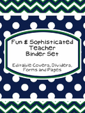 Fun & Sophisticated Teacher Binder Set 245 pages!!!!)