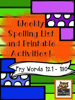 Fun Spelling List Word Work Using Fry Words 121-130!