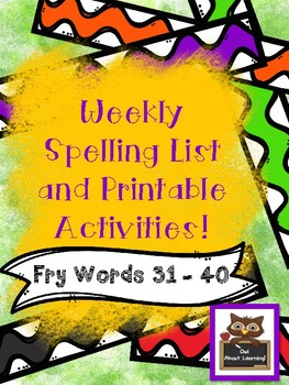 Fun Spelling List Word Work Using Fry Words 31-40!