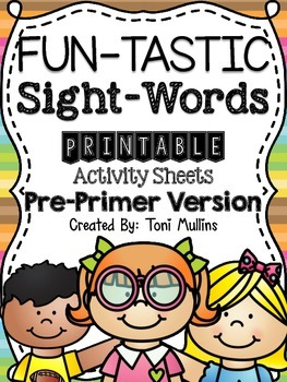 Fun-Tastic Sight Words: Printable Activity Sheets (Pre-Primer Version)