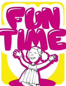 Fun Time! Classroom or Bulletin Board Posters
