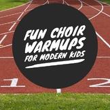 Fun Choir Warm-Ups for Modern Kids (4th-7th)