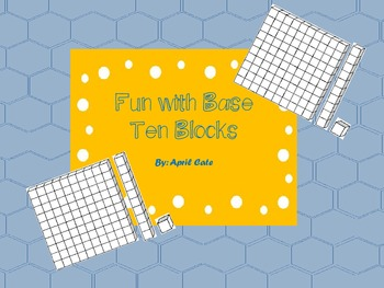 Fun With Base Tens Blocks