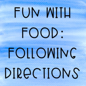 Fun With Food - Following Directions