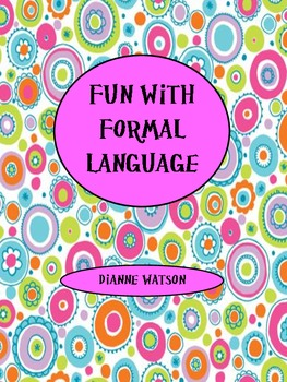 Fun With Formal Language by Dianne Watson