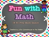 Fun With Math - 14 NO PREP Math Games