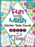 Fun With Math Center Task Cards Units of Time Common Core Inspired