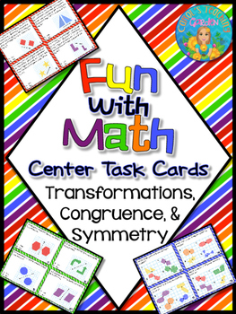 Fun With Math Transformations Congruence and Symmetry Common Core Inspired