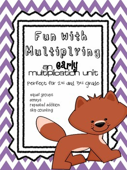 Fun With Multiplication...  an early unit for 2nd or 3rd grade