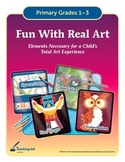 Fun With Real Art (Grades 1-3) - by Teaching Ink