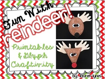 Fun With Reindeer! {Printables & Glyph Craftivity}