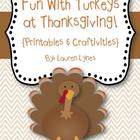 Fun With Turkeys at Thanksgiving! {Printables & Craftivity}