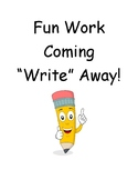 "Fun Work Coming ""Write"" Away!"