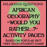 """Fun """"Would You Rather...?"""" Activity -- African Geography"""