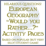 """Fun """"Would You Rather...?"""" Activity -- European Geography"""