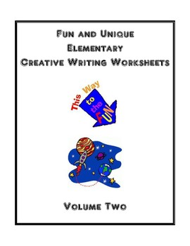 Fun and Unique Elementary Creative Writing Worksheets - Volume Two