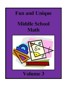 Fun and Unique Middle School Math - Volume 3, Activities and Worksheets