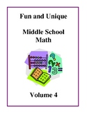 Fun and Unique Middle School Math - Volume 4, Activities and Worksheets