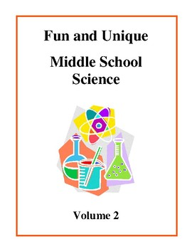 Fun and Unique Middle School Science Volume 2 - Activities