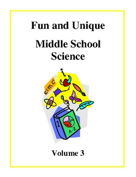 Fun and Unique Middle School Science Volume 3 - Activities