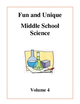 Fun and Unique Middle School Science Volume 4 - Activities and Worksheets