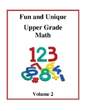 Fun and Unique Upper Grade Math - Volume 2, Activities and Worksheets