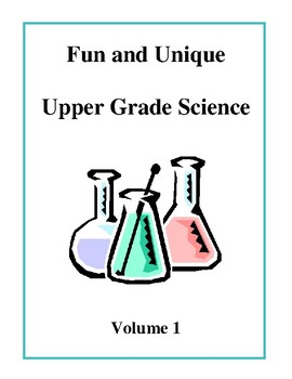 Fun and Unique Upper Grade Science - Volume 1 Activities and Worksheets