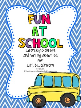 Fun at School Literacy Centers and Writing Activities for Little Learners