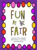 Fun at the Fair Math Center: Counting Money